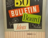 Vintage Elementary Teachers Book Fifty Bulletin Board Ideas for Grades 1 to 3 by Shirley Walker