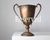RESERVED LISTING for Kelly - Edwardian loving cup/Antique trophy cup