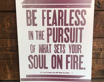 """Quote """"Be Fearless in the Pursuit of What Sets Your Soul on Fire"""", Letterpress, Poster"""