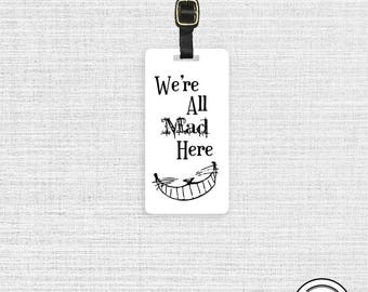 Luggage Tag Alice Wonderland Personalized Luggage Tag Were all Mad here Chesire Cat Luggage Tg Metal Tag Single Tag