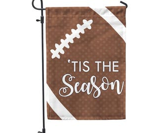 tis the season football home and garden flag - Beige Garden Decorating