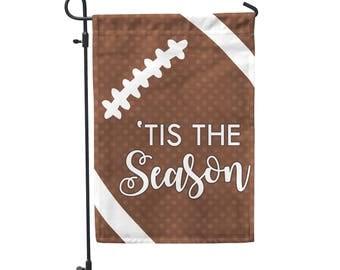 Tis the Season Football Home and Garden Flag