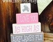 I love you as high as AIRPLANES FLY blocks, Girl or Boy nursery shelf sitter blocks stacker set-with vinyl, party decor, 1st birthday, room