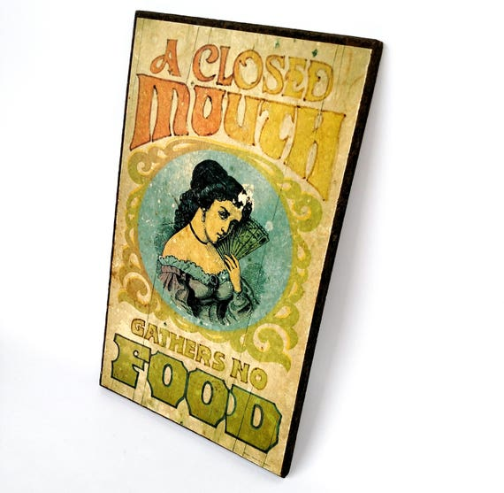 Vintage 1970's Wall Sign - A Closed Mouth Gathers No Food
