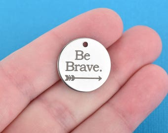 """BE BRAVE Charms, Stainless Steel Quote Charms, Be Brave and Arrow Charms, 20mm (3/4""""), choose quantity, cls0203"""