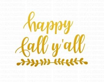 Fall SVG, Happy Fall Y'all SVG, Fall Cutting Files, Thanksgiving Svg, Svg Files, Cricut Cut Files, Silhouette Cut Files