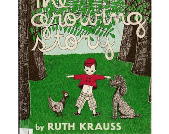 Ruth Krass picture book The Growing Story, Phyllis Rowand art, little boy growing up, child development, childrens science book, life cycles