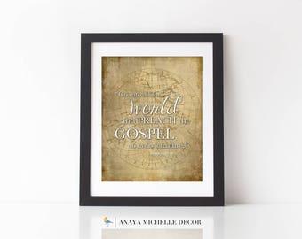 Mark 16:15 Go Unto All The World Preach The Gospel Bible Verse Printable Christian Home Decor Scripture Wall Art with Map DIGITAL Art