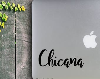 Chicana                  , Laptop Stickers, Laptop Decal, Macbook Decal, Car Decal, Vinyl Decal