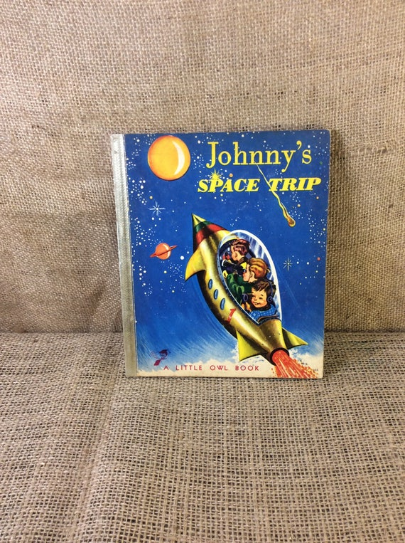 Vintage Johnny's Space Trip a little owl book from 1954, great vintage condition childrens book, childrens book collection, great gift idea