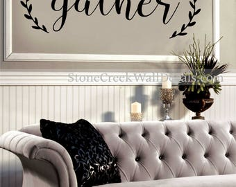 Gather Wall Decal Living Room Dining Room Family Decor Gather Wall Sticker  Made In USA Gather
