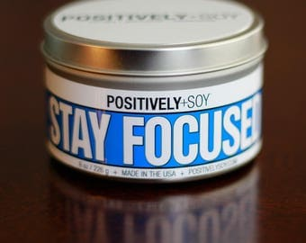 STAY FOCUSED - Positively+Soy 8 Ounce Scented Soy Candle in container