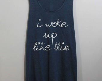 I Woke Up Like This Shirt FLAWLESS Shirt Tank Top Singlet Tunic TShirt T Shirt