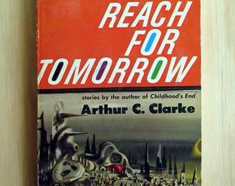 Arthur C. Clarke Reach For Tomorrow, Ballantine Books U2110, Third Printing 1963