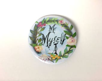 Floral Button - Trendy floral - Me Myself and I Button - Pastel colors -