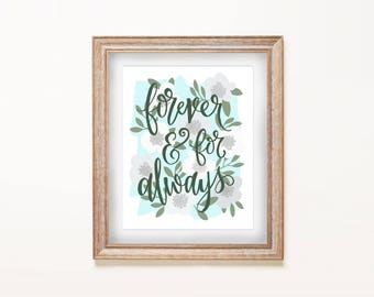 Hand Lettered Art Print - Forever and For Always | Hand Lettered, Calligraphy, Wedding, Engagement, Wedding Shower, Housewarming, Home Decor