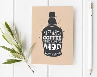 Happy Birthday Card, Step Aside Whiskey This is A Job For Coffee | Funny Girls Cute College, Alcohol, 21, Teen Holiday Greeting Stationery