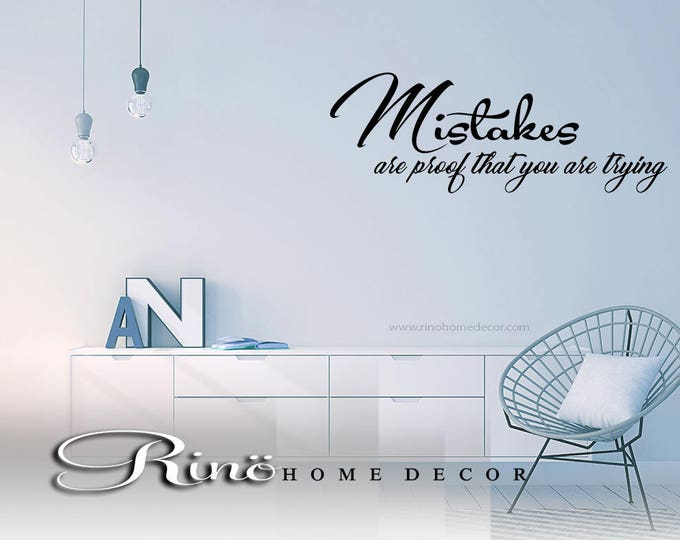 Mistakes are proof that you are trying wall decal wall quote vinyl lettering sticker home decor wall saying
