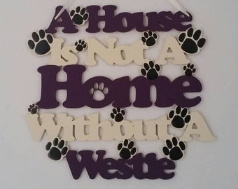 Westie Wooden Wall Hanging Plaque/Sign. Great birthday gift/housewarming gift/home decor. Dog accessories. Dog signs. House sign. Pet sign