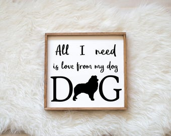 Hand Painted Australian Shepherd All I Need is Love from my Dog Sign on Wood, Dog Decor Dog Painting, Gift for Dog People Puppy Housewarming