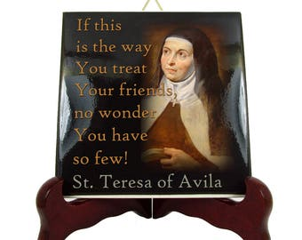 Catholic Saints Quotes - St Teresa of Avila - ceramic tile - catholic gifts - catholic quotes - catholic print - Saint Teresa - catholic art
