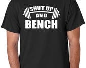 """Weightlifting Shirt """"Shut Up And Bench"""", Bodybuilding, Powerlifting, Barbells, Weights, Physical Fitness, Exercise"""