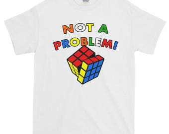 Rubik's Cube shirt | Not a Problem | Solved | Comes in lots of fun colors!