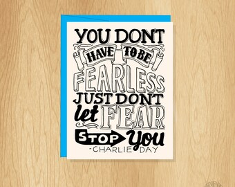 Hand Lettered Fearless Quote Card, Charlie Day Quote Card, Motivational Card, Inspirational Card