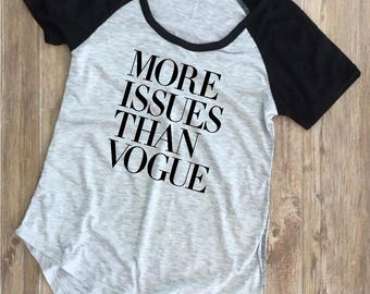 Adult more issues than vouge tshirt