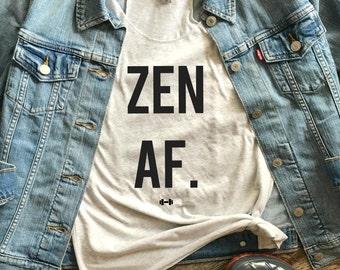 Zen AF Funny Workout Tank, Funny Yoga Tank, Yoga, Zen Vibes, Funny Gym Tank, Womens Workout Tank, Yogi, Fitness Gift, Zen AF, Funny Tank