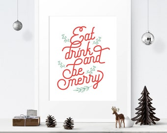 Eat drink and be merry printable, Eat sign, Be merry christmas, Holiday printable, Digital download, Holiday sign, Home decor download