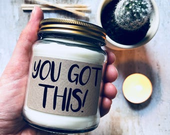You Got This Scented Natural Soy Candle