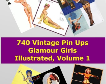 740 Vintage Glamour Girls Pin Ups Illustrated in Digital Image format for your greeting cards labels prints or nostalgia, Volume 1 of 3