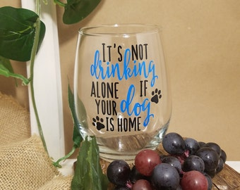 It's Not Drinking Alone, Wine Glasses, Dog Mom Wine, Funny Wine Glass, Wine Glass For Dog Mom, Funny Wine Glasses, Wine Gifts, 21 Oz. 15 Oz.