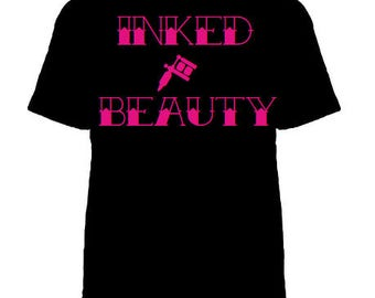Inked Beauty shirt, Inked shirt, Tattoo shirt, Ink Addict shirt, Addicted to Ink, 3 COLORS, Tattoo Clothing, Tattooed Beauty shirt, ink