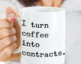 I Turn Coffee Into Contracts Coffee Mug Ceramic Tea Cup - Real Estate Agent Gift - Closing Gift - Boss Gift - Coworker Gift - Business Gifts