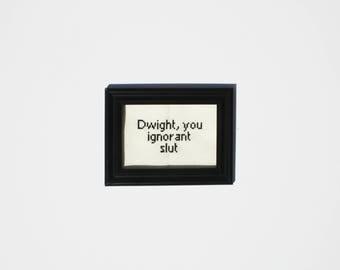 Dwight, You Ignorant Slut - subversive cross stitch 'The Office' inspired quote, Michael Scott