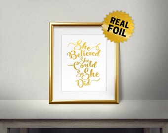 She Believed She Could So She Did, Real gold foil Print, Nice quote, Golden Foil, Saying, Words,