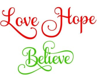 Love, Hope, Believe SVG file