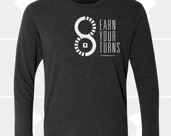 Earn Your Turns - Unisex Long Sleeve Shirt