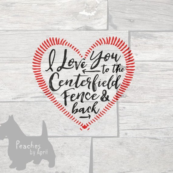 Download Centerfield Fence Cricut SVG cut file I love you to the