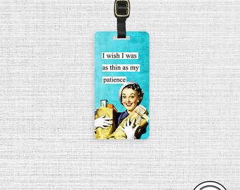 Luggage Tag Thin as My Patience Sassy Retro Woman Metal Luggage Tag Printed Personalized Custom Info On Back Single Tag