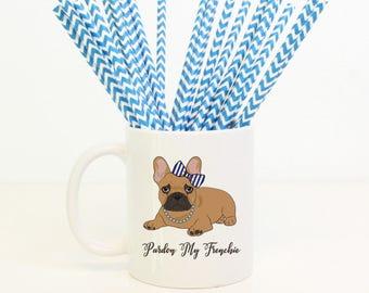 French Bulldog Mug - Frenchie Mom Gift - Frenchie Mom Mug - French Bulldog Gifts - Gift for Friend - Cute Mug - Funny Mug - Dog Coffee Cup