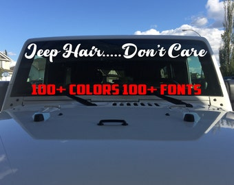 Jeep Hair Don't Care Jeep Windshield Decal For Women, Custom Jeep Decals Jeep Decal For Girls Funny Jeep Decal Big Car Decals