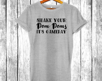 Shake Your Pom Poms It's Game Day | Game Day Shirts, Sundays, Tailgate, Funny Football T-Shirt, Superbowl, Touchdown  Mens Womens Shirt Tee
