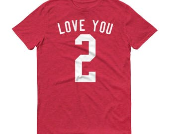 Love You 2 Shirt Love You 2 T Shirt Love You 2 Tee Valentines Shirt Valentines T Shirt Valentines T-Shirt Valentines TShirt Valentine