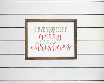 Have yourself a merry little Christmas - rustic farmhouse sign - cute Christmas wood sign
