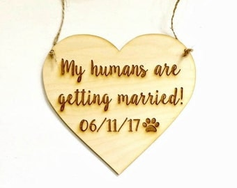 Engagement photo prop dog sign - my humans are getting married - large dog personalized