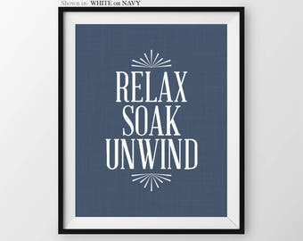 Bathroom Print Relax Soak Unwind Quote Bathroom Wall Decor Bathroom Quote Typography Wall Art For Bathroom Modern Bathroom Print