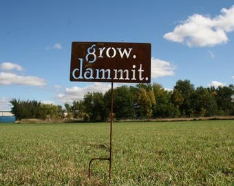 Extra Large grow. dammit. stake, garden stake, funny garden art, large garden sign, humorous garden decor, oversize garden sign, grow damnit